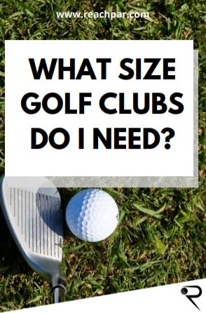 what size golf clubs do i need main image