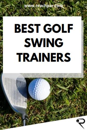 Best Golf Swing Trainer In 2021 [Our Top 6 Picks!]