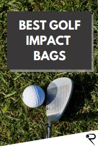 Best Golf Impact Bags [Our Top 4 Picks For 2021!]