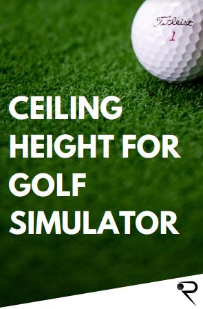 ceiling height for golf simulator main image