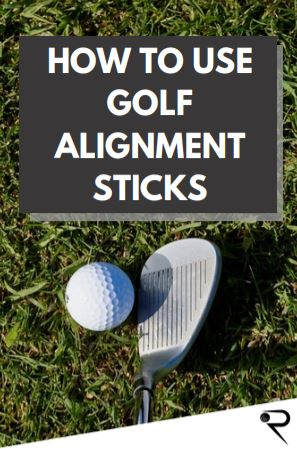 How To Use Golf Alignment Sticks [Complete Guide]