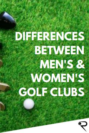 Mens Vs Womens Golf Clubs [What Are The Differences?]
