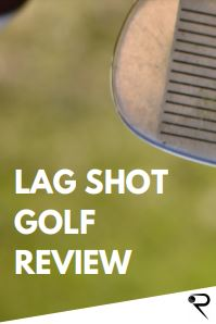 Lag Shot Golf Training Aid Review [2021 Pros & Cons]