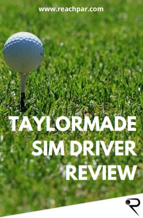 TaylorMade SIM Driver Review [2021 Pros & Cons]