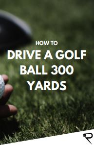 how to drive a golf ball 300 yards main image