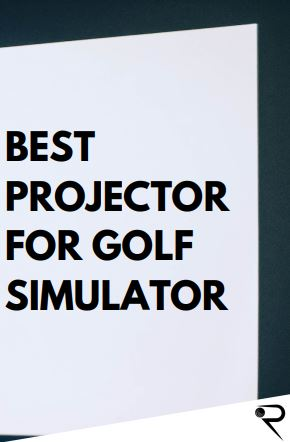 Best Projector For Golf Simulator [2021 Reviews]