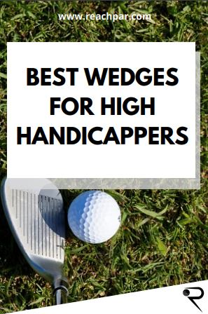 7 Best Wedges For Beginners & High Handicappers [2021 Top Picks]